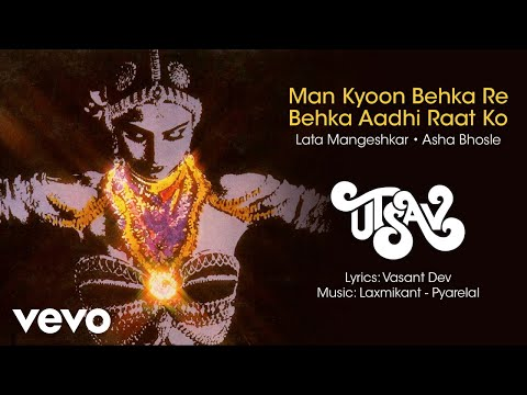 Man Kyoon Behka Re Behka - Utsav| Lata |Asha Bhosle Song