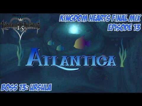 Kingdom Hearts 1.5 Remix - Kingdom Hearts: Final Mix - Episode 13: Atlantica