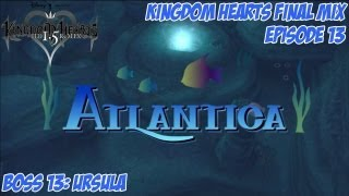 Kingdom Hearts 1.5 Remix - Kingdom Hearts: Final Mix - Episode 13: Atlantica