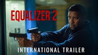 The Equalizer 2 International Trailer   In cinemas August 3rd