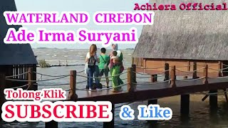 Video Waterland Cirebon Ade Irma Suryani download MP3, 3GP, MP4, WEBM, AVI, FLV Agustus 2018