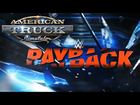AMERICAN TRUCK SIMULATOR [003]: WWE PAYBACK 2016 Review «» Let