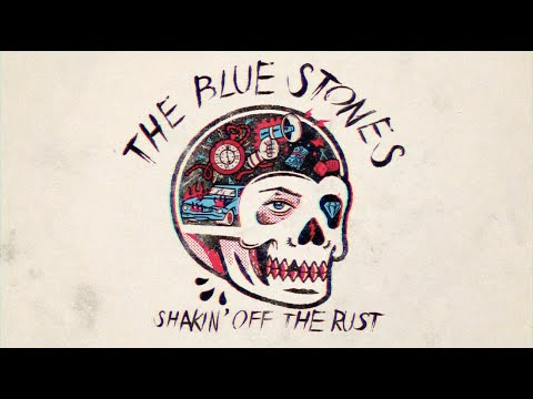 The Blue Stones - Shakin' Off The Rust [Official Lyric Video]