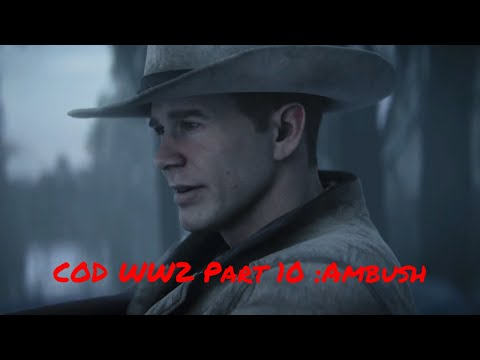 Call of Duty WW2 Part10 Ambush   cod ww2  Action   Campaign  Video Guide 