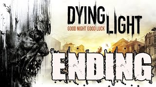 Dying Light Ending Dying Light Ending Final Cutscene