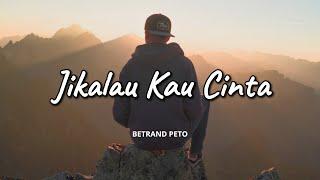 Download lagu BETRAND PETO Ft. JUDIKA - JIKALAU KAU CINTA (VIDEO LIRIK)