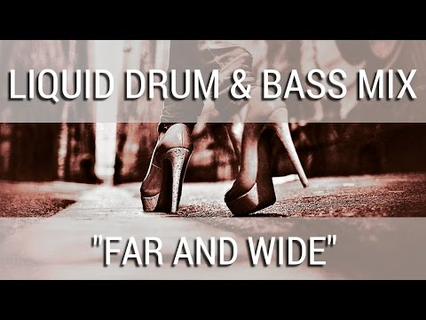 """► Liquid Drum & Bass Mix - """"Far And Wide"""" - March 2017"""