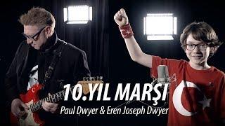 29 EKİM ÖZEL (10. Yıl Marşı Paul Dwyer & Eren Joseph Dwyer Yorumuyla )