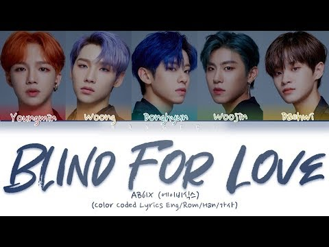 AB6IX (에이비식스) - 'BLIND FOR LOVE' (Color Coded Lyrics Eng/Rom/Han/가사)