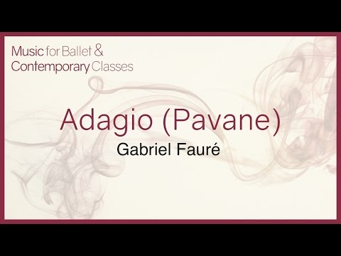 Adagio Pavane  Fauré Piano Music for Ballet Class