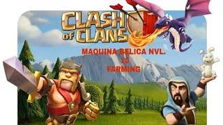 FARMING MAQUINA BELICA NVL.10. -CLASH OF CLANS