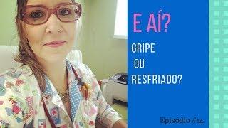 GRIPE OU RESFRIADO? - #EP.14