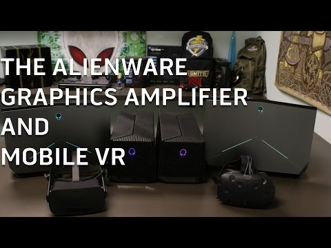 The Alienware Graphics Amplifier and Mobile VR