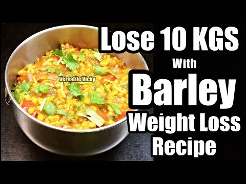 How to Lose Weight Fast 10 Kgs in 1 Month   Barley Recipe For Weight Loss   Lose 3 Kgs in a Week