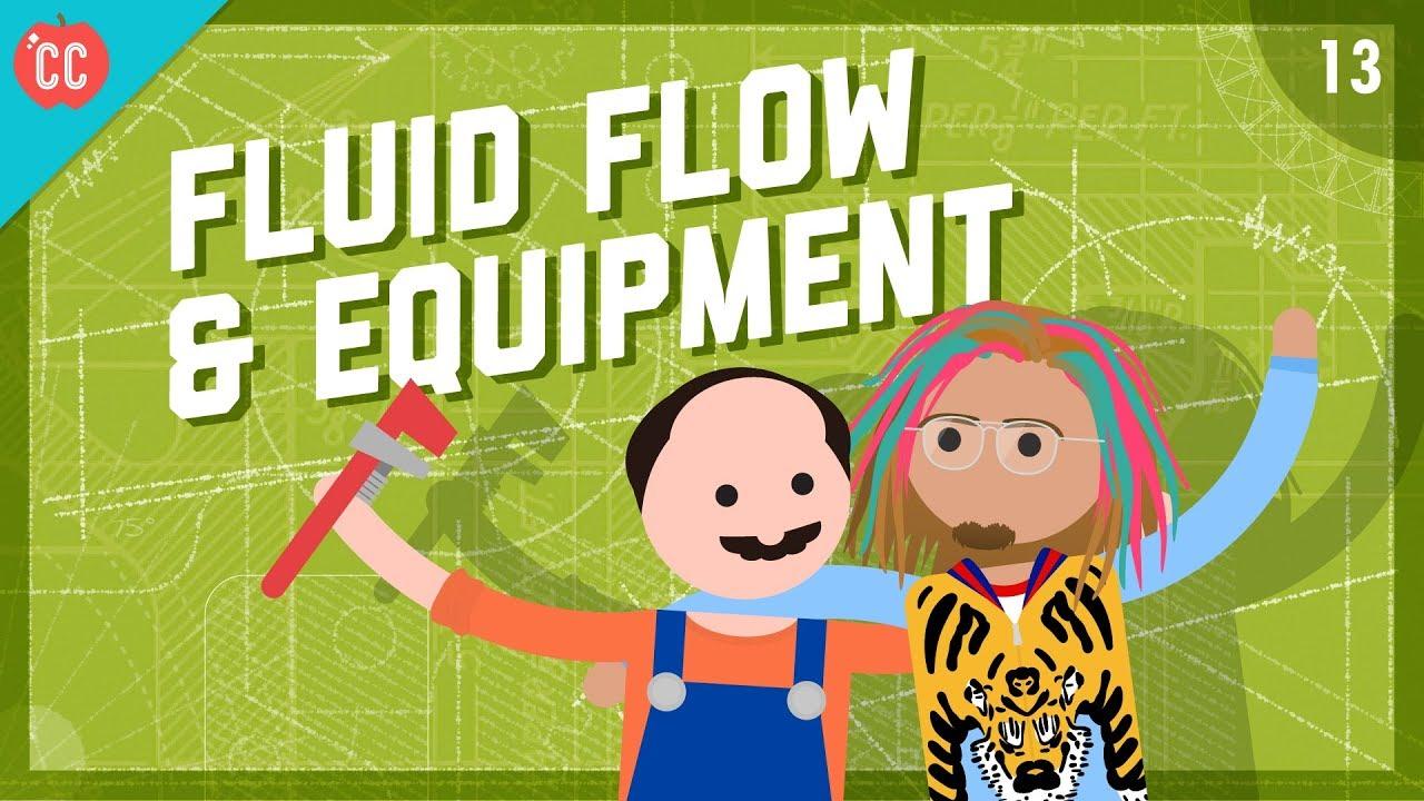 Fluid Flow & Equipment: Crash Course Engineering #13