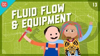 Fluid Flow & Equipment: Crash Course Engineering #13