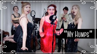 My Humps (The Black Eyed Peas) 1920s Cover by Robyn Adele and the Ladybirds