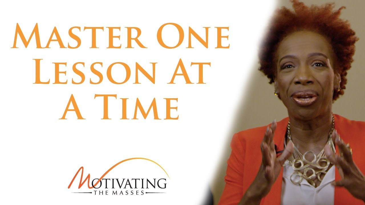 Lisa Nichols - Master One Lesson Before Taking On The Next
