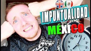 La IMPUNTUALIDAD en MEXICO | Kieran Reade