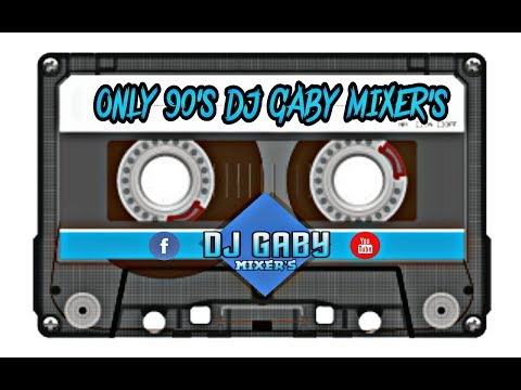 ONLY 90s mix...by DJ Gaby mixer¨s