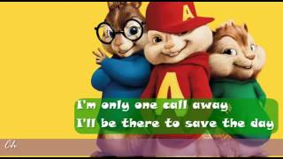 Chipmunk song- one call away