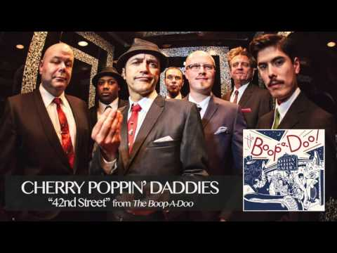 Cherry Poppin Daddies   42nd Street Audio Only