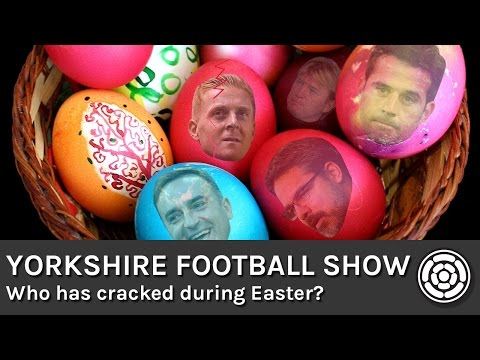 Who has cracked during Easter? | Yorkshire Football Show