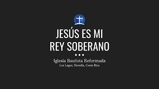 Jesús es mi Rey soberano