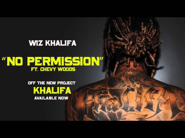 Wiz Khalifa - No Permission ft. Chevy Woods [Official Audio]