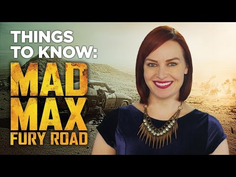 Things to Know Before Watching Mad Max: Fury Road (2015) HD