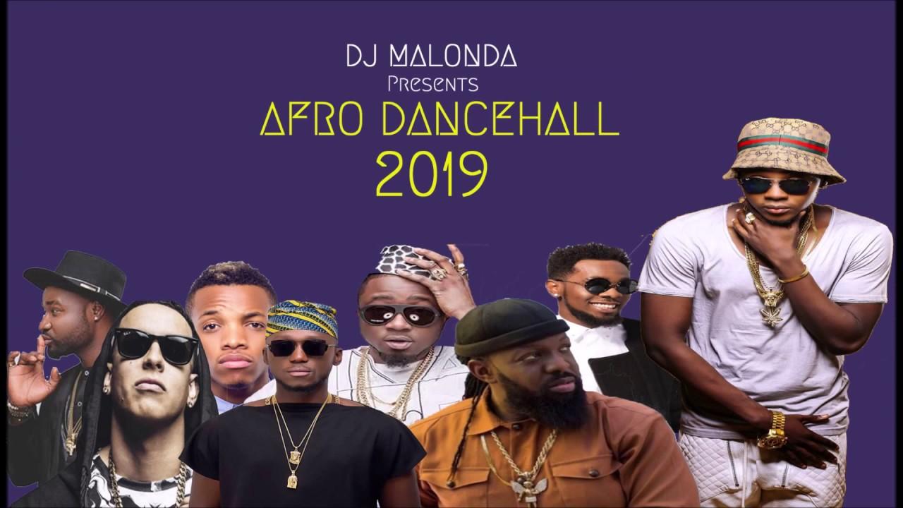 AFRO DANCEHALL 2019 by dj malonda ft kizz daniel   tekno   timaya    patoranking   teni   skales