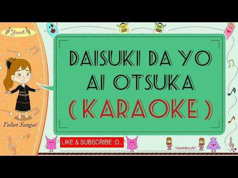 Daisuki Da Yo - Ai Otsuka (Karaoke)🎙️💕