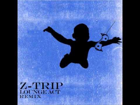 Nirvana - Lounge Act (Z-Trip Remix)