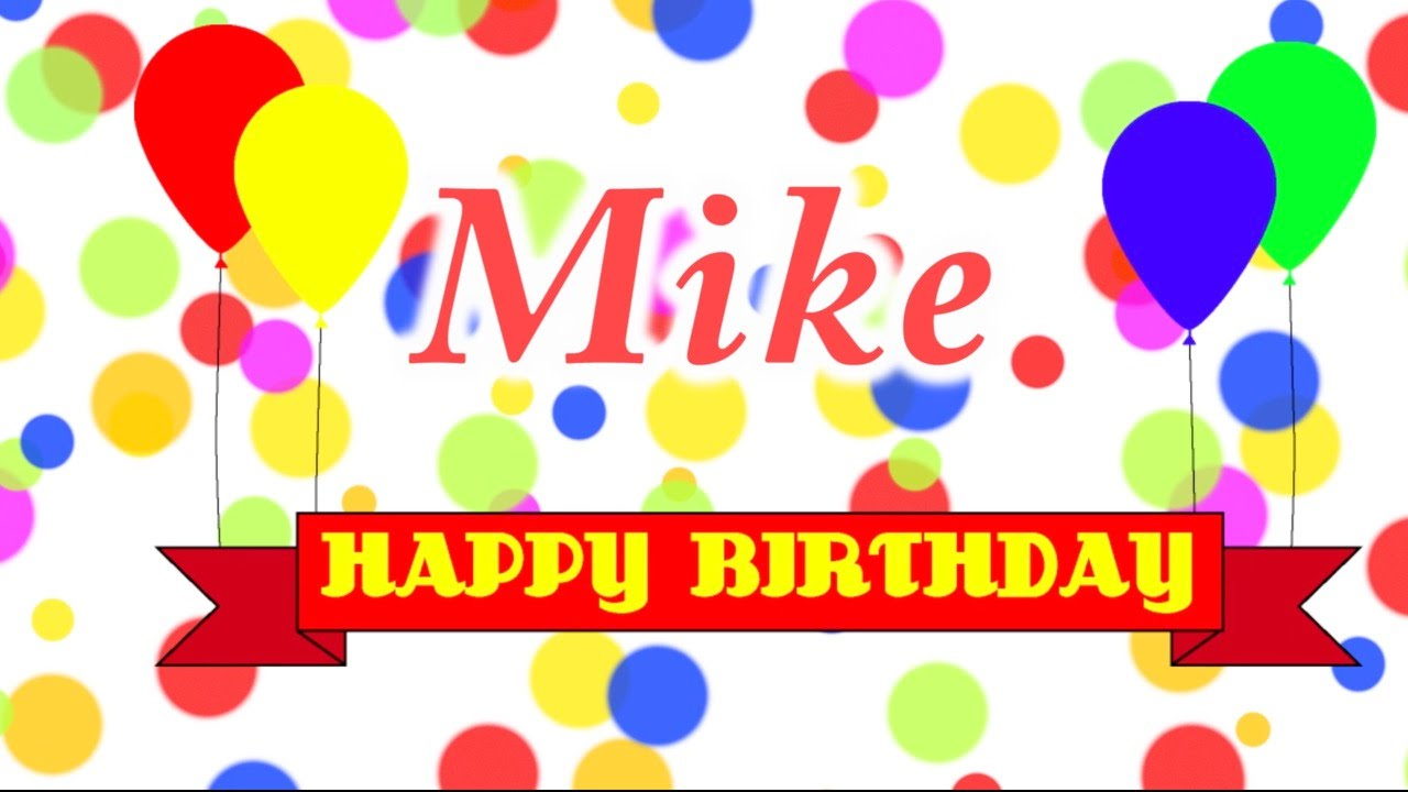 Happy Birthday Mike Song