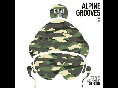 Alpine Grooves Vol. 9 (Kristallhütte) Del Monte - Various Artists