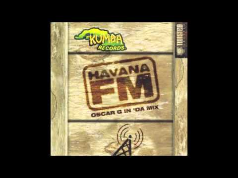 Havana FM: Oscar G in 'Da Mix [HQ]