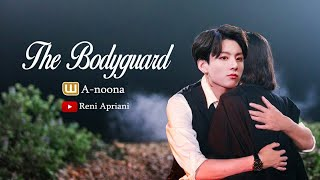 THE BODYGUARD - A Wattpad Story by A-noona