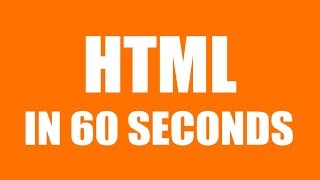 HTML IN 60 SECONDS  (LEARN HTML IN ONE MINUTE)