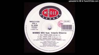 Mimmo Mix feat. Valerie Etienne -- All Your Love. (Pianopella)