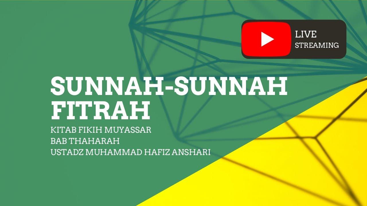 Sunnah-Sunnah Fitrah #2 - Ustadz Muhammad Hafiz Anshari, Lc