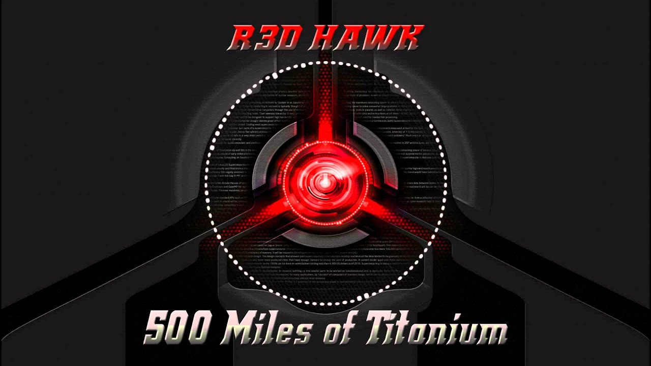 500 Miles Of Anium Rhawk Mashup