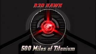 """500 Miles of Titanium"" R3dhawk Mashup"