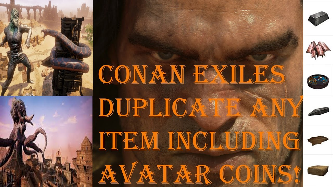 Conan Exiles Any Item Duplication Exploit/Including Avatars