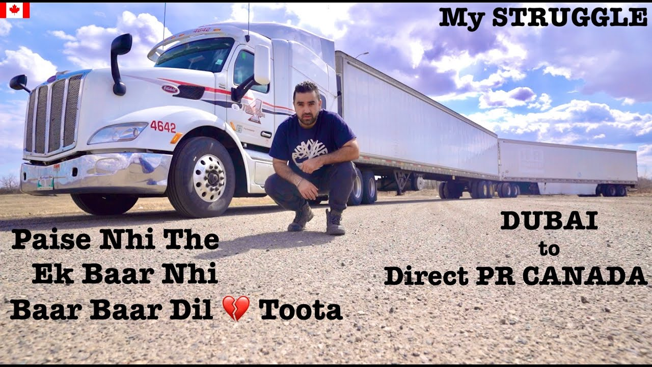STRUGGLE STORY of INDIAN TRUCK DRIVER Belong MIDDLE CLASS FAMILY | DUBAI to Direct PR CANADA |