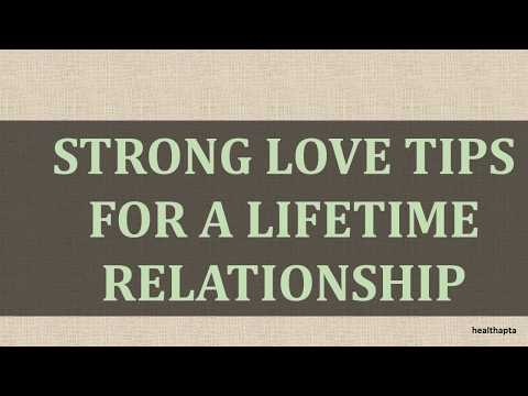 STRONG LOVE TIPS FOR A LIFETIME RELATIONSHIP