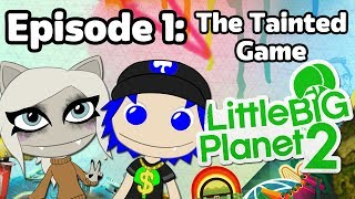 LittleBigPlanet 2 with Technicalogical Ep. 1: The Tainted Game