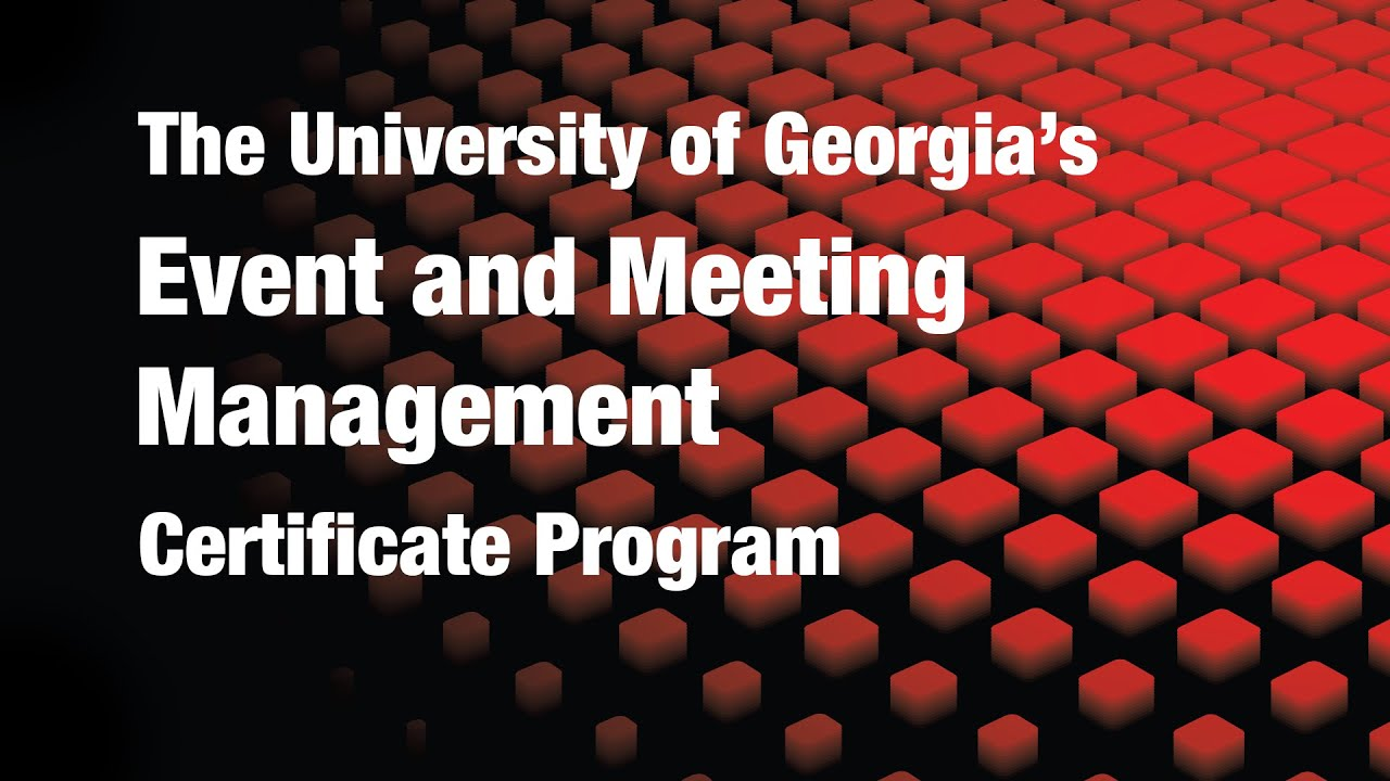 Event Management Certificate Program At The University Of Georgia