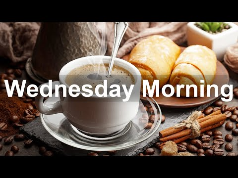 Wednesday Morning Jazz - Positive Jazz and Bossa Nova Music for Fresh Start