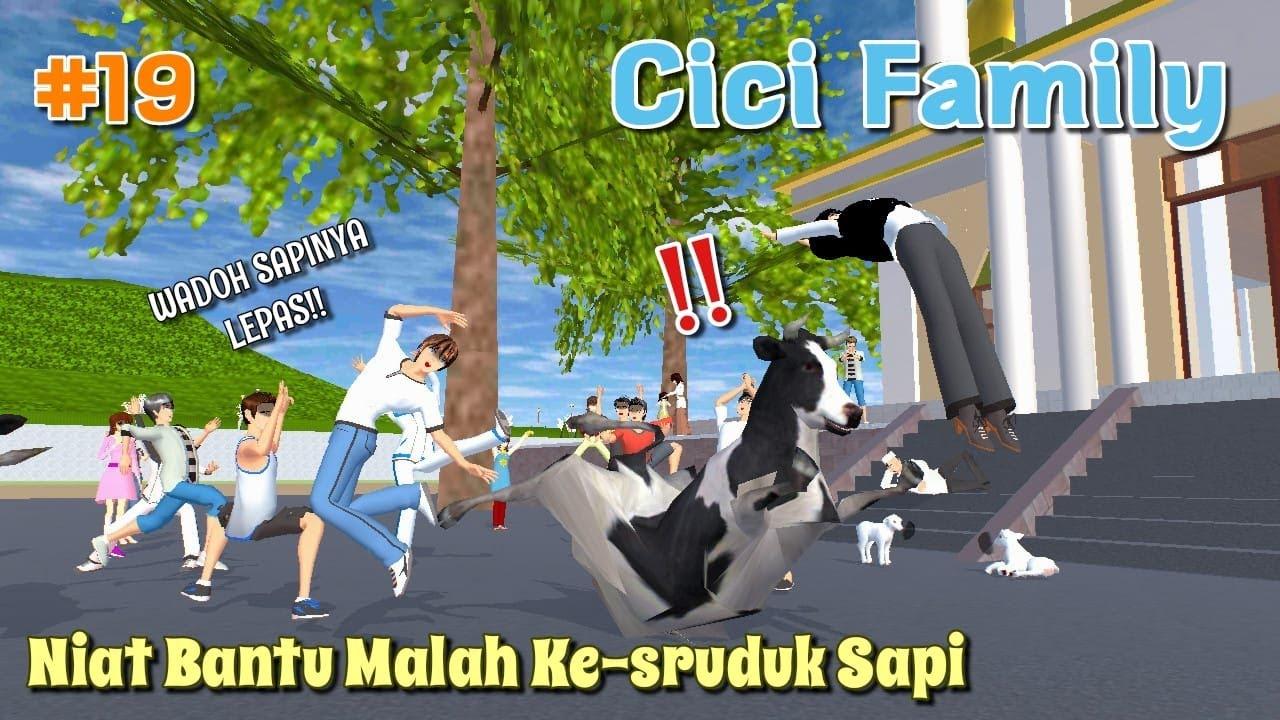 CICI FAMILY [ NIAT BANTU MALAH KE-SRUDUK SAPI ] #19 | SAKURA SCHOOL SIMULATOR
