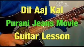 Dil Aaj Kal Meri Sunta Nahi Guitar Lesson- Purani Jeans- By KK- Easy Guitar Tutorial